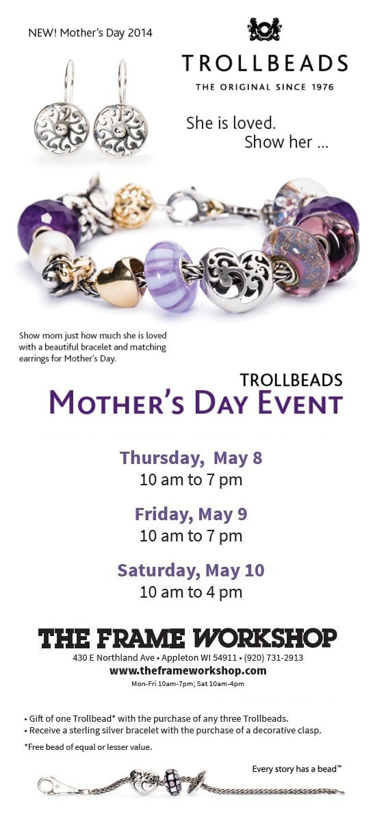 Mothers Day Trollbead Event at The Frame Workshop in Appleton - May 8-10th!
