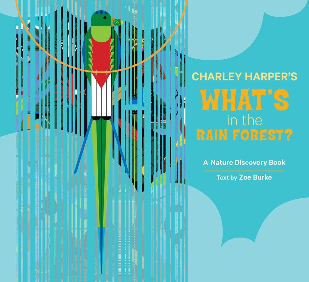 What's in the Rain Forest<br>by Charley Harper