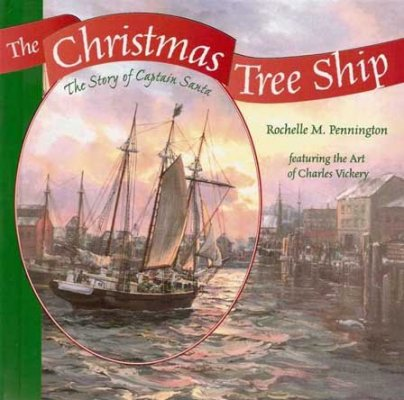 The Christmas Tree Ship<br> by Rochelle Pennington
