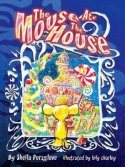 The Mouse Ate the House<br>by Sheila Pursglove