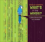 What's in the Woods<br>by Charley Harper