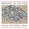 Beguilded by the Wild - Charley Harper Book